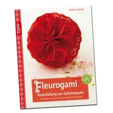 """Buch """"Rosenfaltung aus Spitzenpapier"""" Buch """"Fleurogami – Rosenfaltung aus Spitzenpapier""""."""