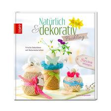 """Buch """"Natürlich & dekorativ Frühling""""."""