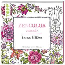 Zencolor Ausmalbuch mit Blumen- und Blütenmotiven Kleine Momente der Entspannung mit Zencolor moments.