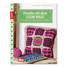 "Buch ""Kreativ mit dem Loom Maxi"""