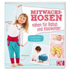 """Buch """"Mitwachshosen nähen für Babys und Kleinkinder""""."""