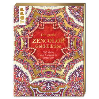 Ausmalbuch - Die große Zencolor Gold-Edition Die große ZENCOLOR Gold-Edition