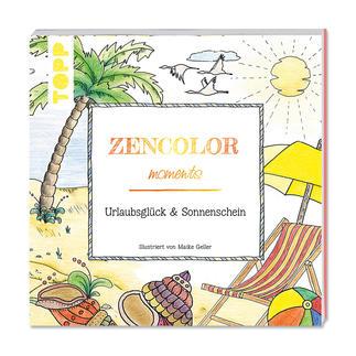 Zencolor moments - Urlaubsglück & Sonnenschein.
