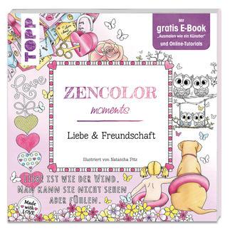 Zencolor moments – Liebe & Freundschaft