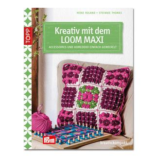 Buch - Kreativ mit dem Loom Maxi